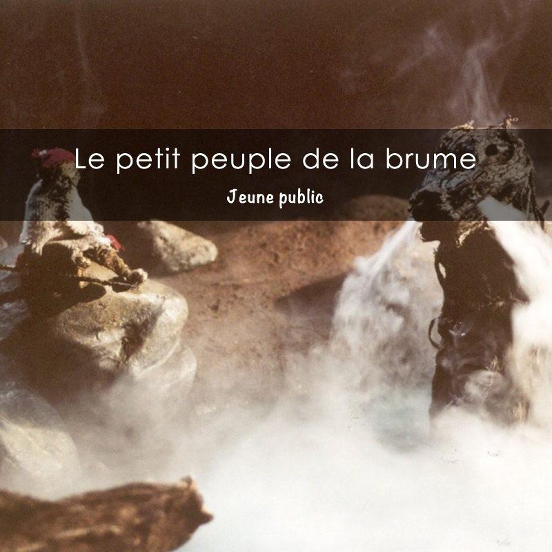 Le petit peuple de la brume