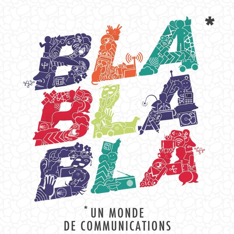 Exposition Bla Bla Bla un monde de communications - Liège - Affiche