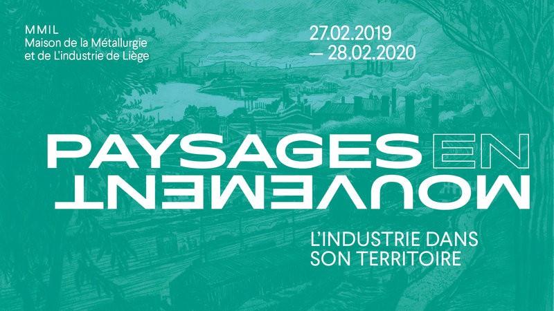 Liège - Maison de la Métallurgie et de l'Industrie de Liège - Exposition Paysages en mouvement