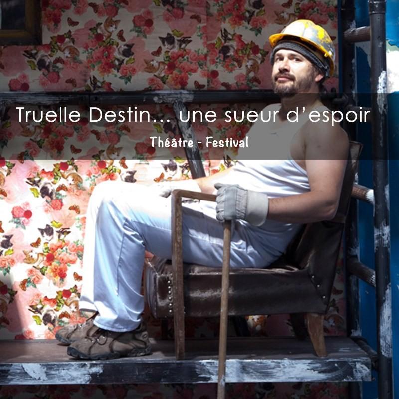 Théâtre de rue- truelle destin